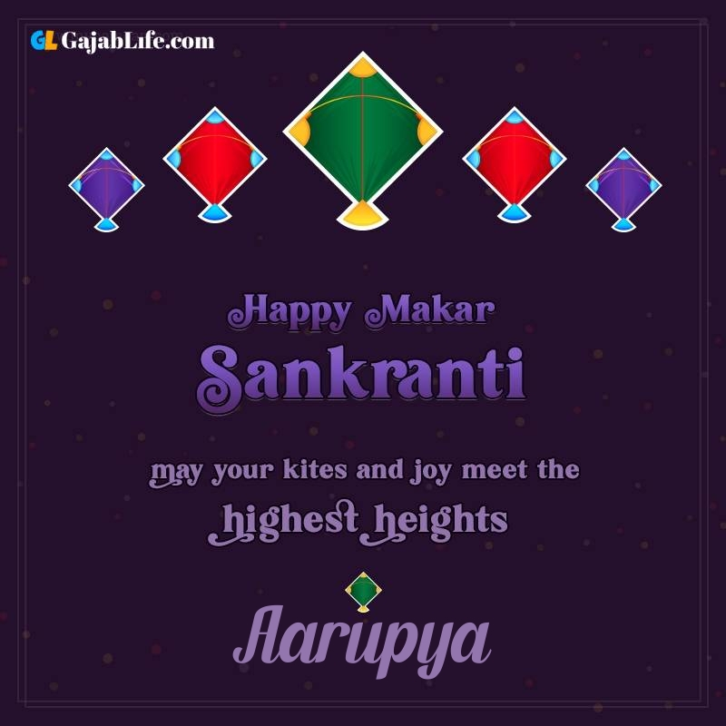 Happy makar sankranti aarupya 2021 images wishes quotes