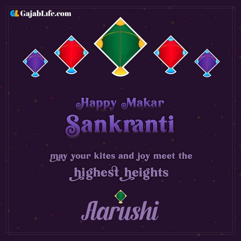 Happy makar sankranti aarushi 2021 images wishes quotes