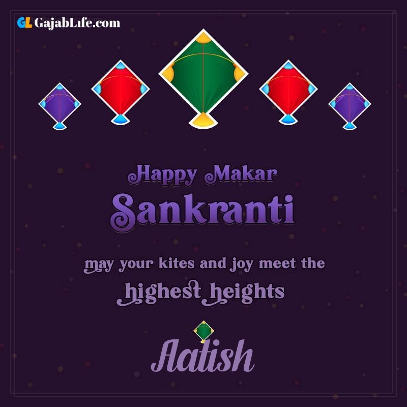 Happy makar sankranti aatish 2021 images wishes quotes