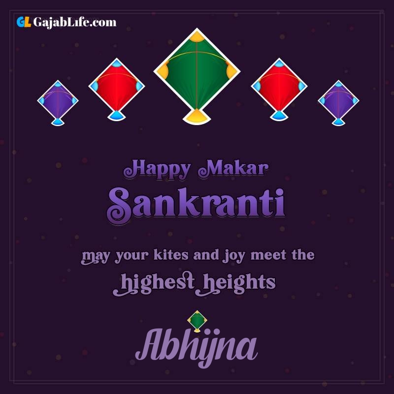 Happy makar sankranti abhijna 2021 images wishes quotes