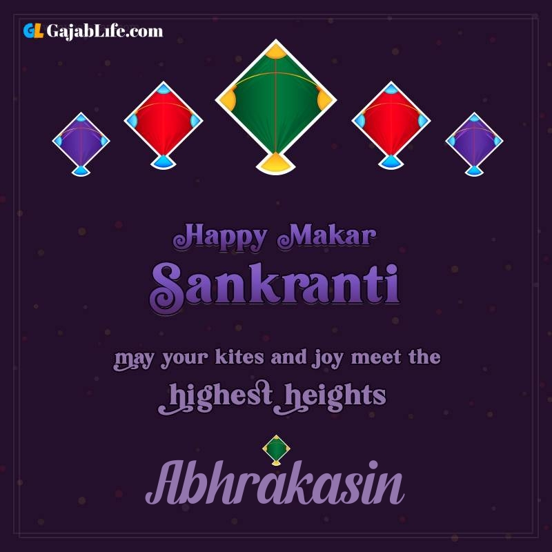 Happy makar sankranti abhrakasin 2021 images wishes quotes