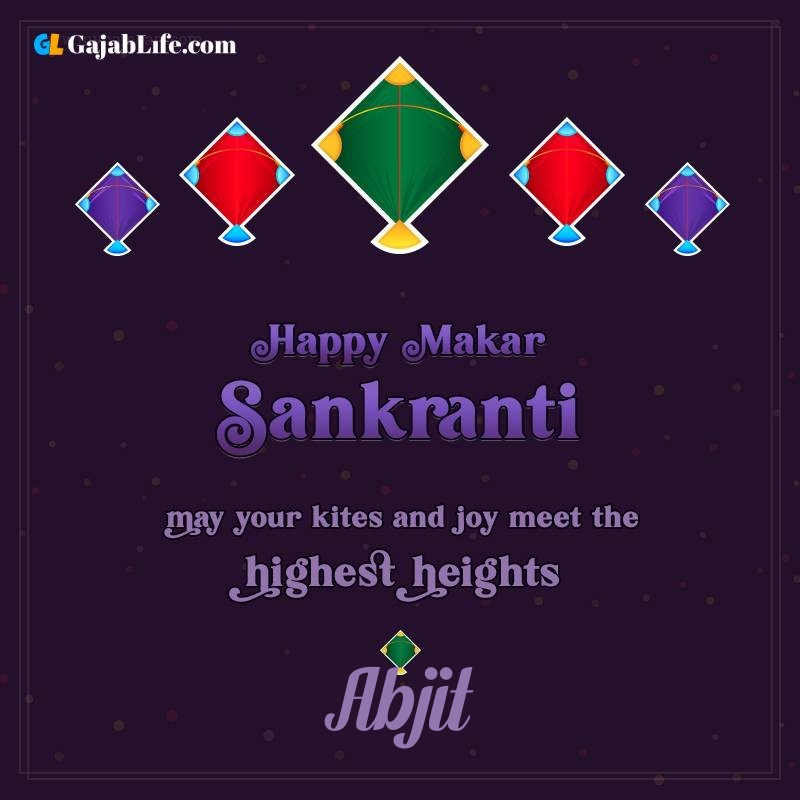 Happy makar sankranti abjit 2021 images wishes quotes