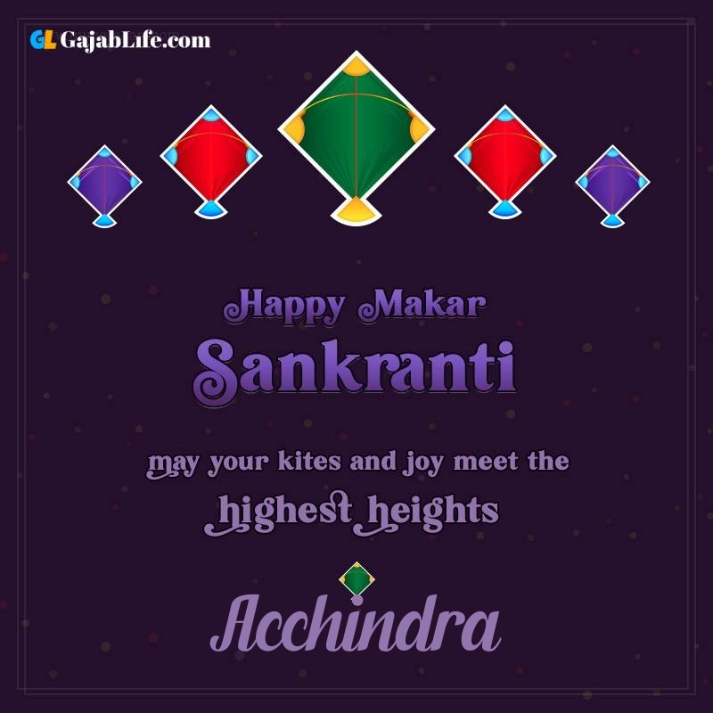 Happy makar sankranti acchindra 2021 images wishes quotes