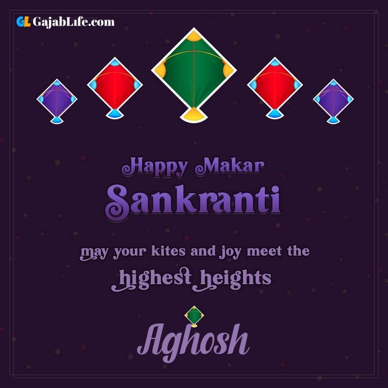 Happy makar sankranti aghosh 2021 images wishes quotes