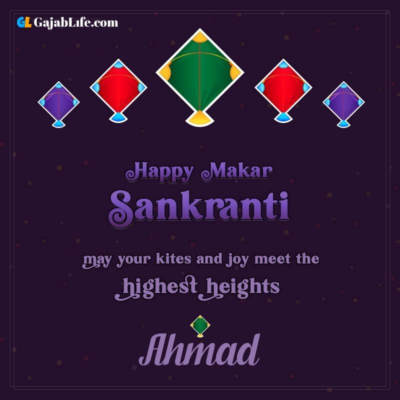 Happy makar sankranti ahmad 2021 images wishes quotes