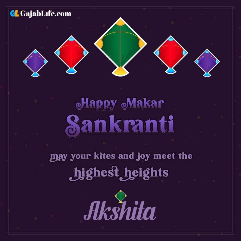 Happy makar sankranti akshita 2021 images wishes quotes