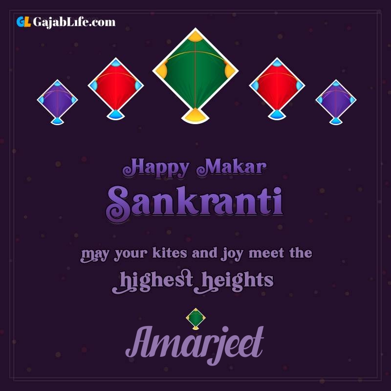 Happy makar sankranti amarjeet 2021 images wishes quotes