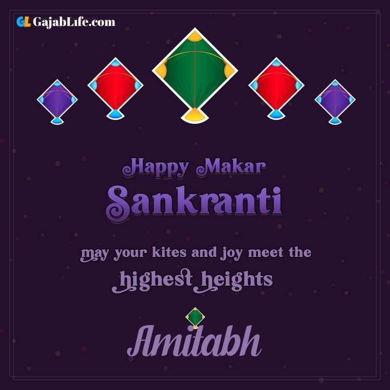 Happy makar sankranti amitabh 2021 images wishes quotes
