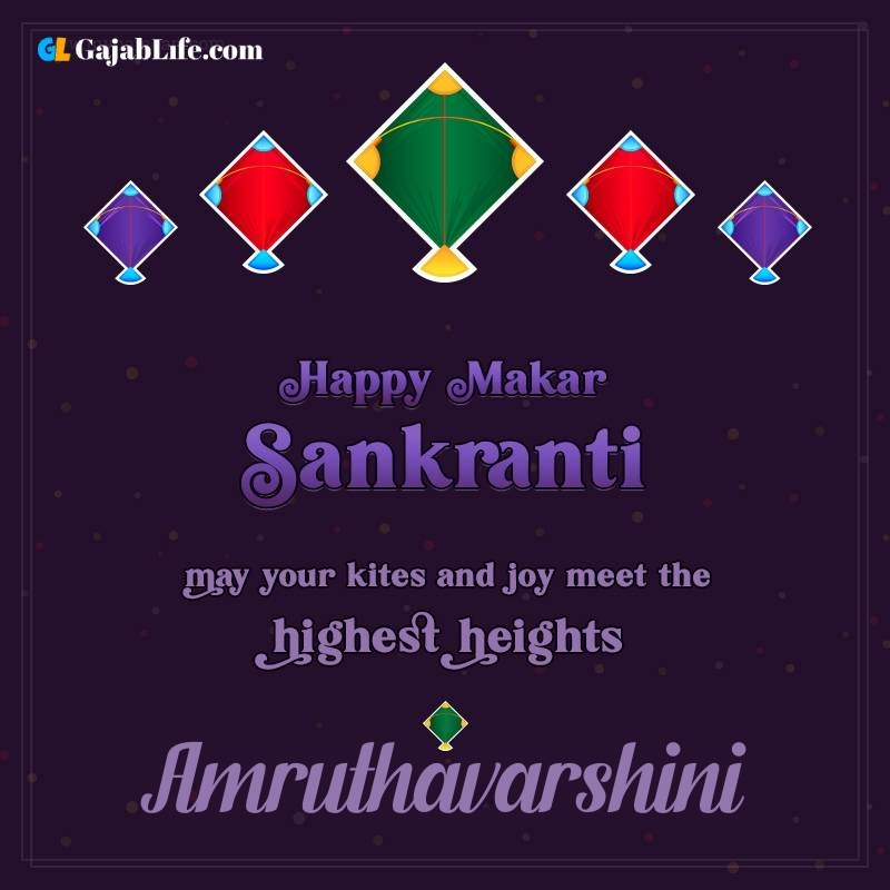 Happy makar sankranti amruthavarshini 2021 images wishes quotes