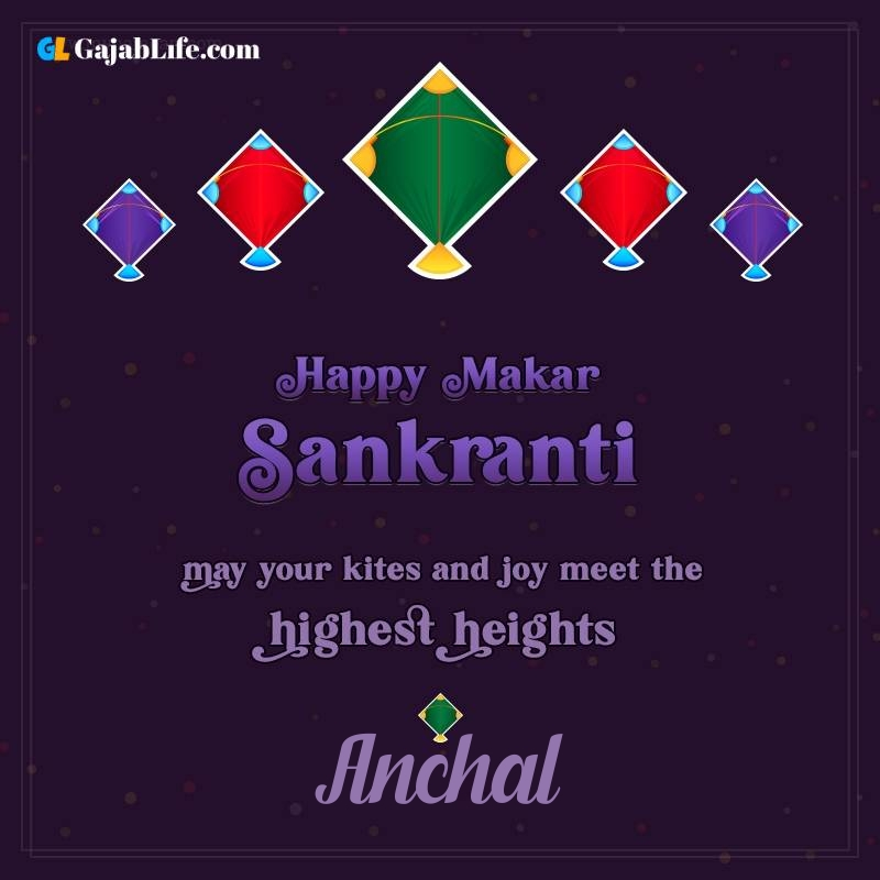 Happy makar sankranti anchal 2021 images wishes quotes
