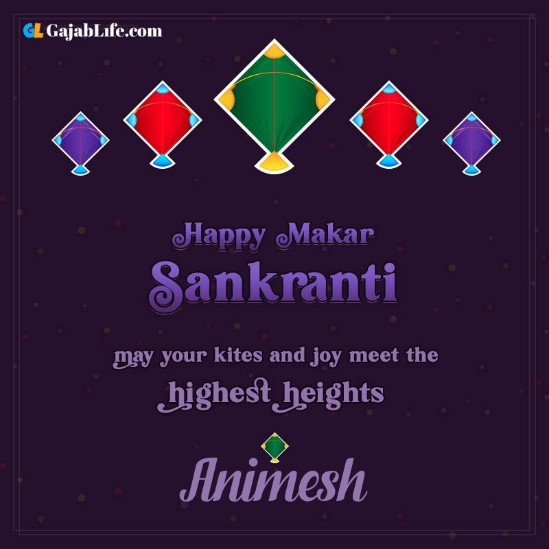 Happy makar sankranti animesh 2021 images wishes quotes