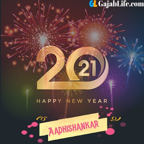 Happy new year 2021: images, aadhishankar wishes, quotes, celebrations, cards, wallpapers, photos with name