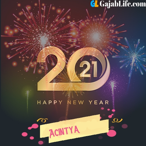 Happy new year 2021: images, acintya wishes, quotes, celebrations, cards, wallpapers, photos with name
