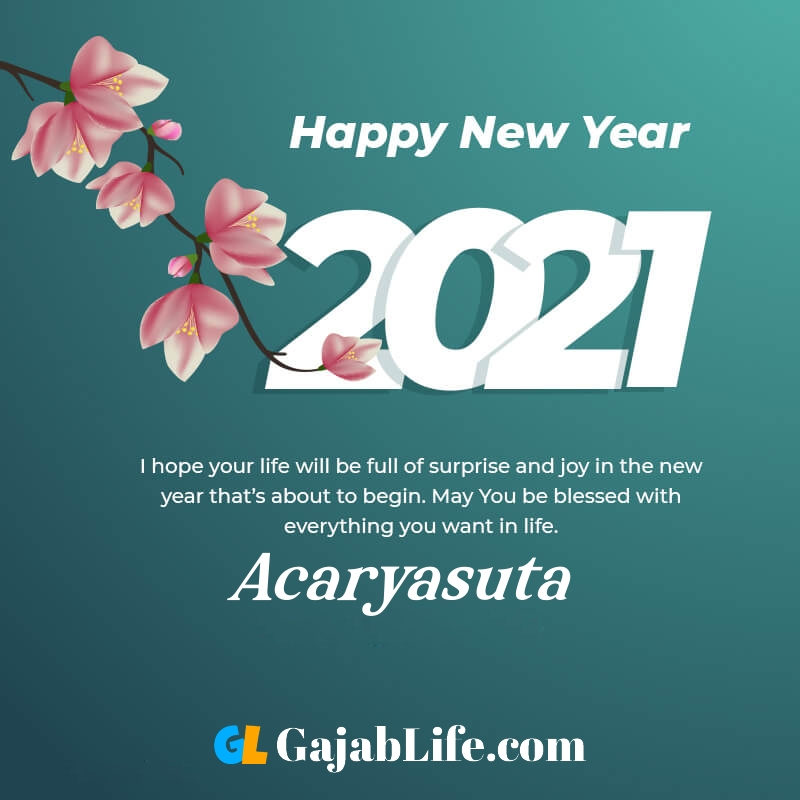 Happy new year acaryasuta 2021 greeting card photos quotes messages images