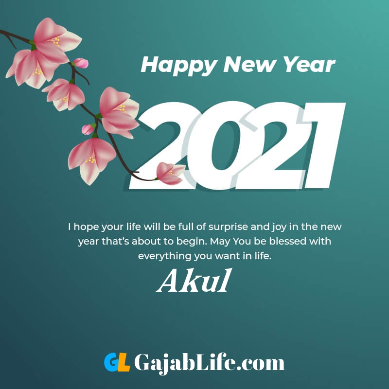 Happy new year akul 2021 greeting card photos quotes messages images