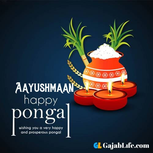 Aayushmaan happy pongal wishes images name pictures greeting card in telugu tamil
