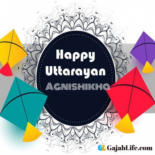 Happy uttarayan agnishikha images name images