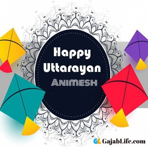 Happy uttarayan animesh images name images