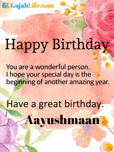 Have a great birthday aayushmaan - happy birthday wishes card