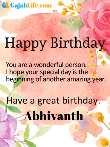 Have a great birthday abhivanth - happy birthday wishes card