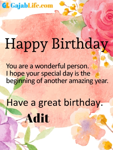 Have a great birthday adit - happy birthday wishes card