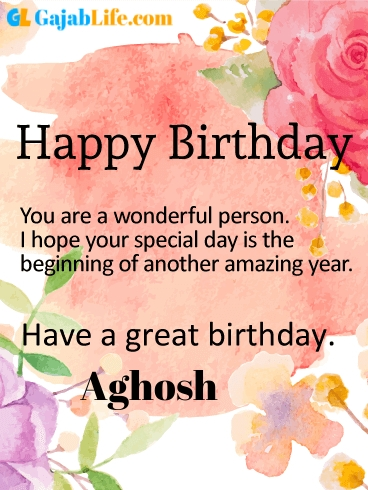 Have a great birthday aghosh - happy birthday wishes card