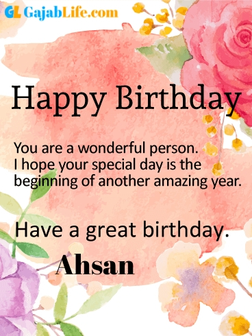 Have a great birthday ahsan - happy birthday wishes card