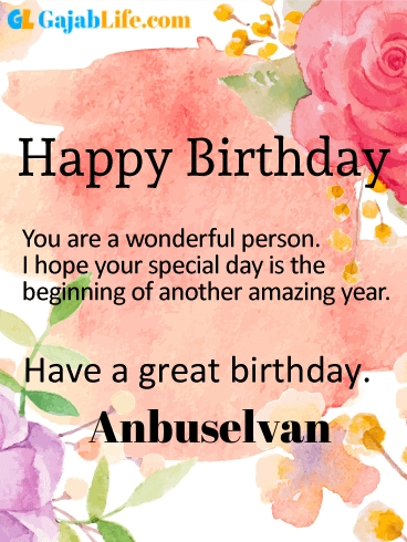 Have a great birthday anbuselvan - happy birthday wishes card