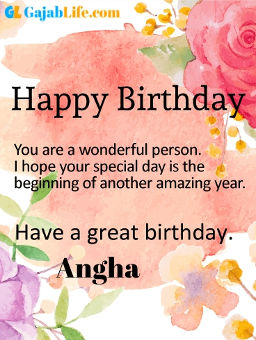 Have a great birthday angha - happy birthday wishes card
