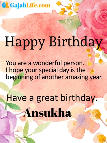 Have a great birthday ansukha - happy birthday wishes card