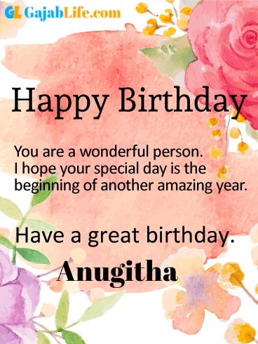 Have a great birthday anugitha - happy birthday wishes card