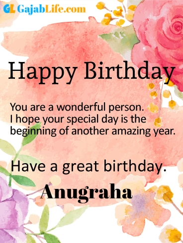 Have a great birthday anugraha - happy birthday wishes card