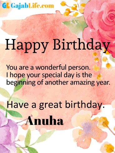 Have a great birthday anuha - happy birthday wishes card