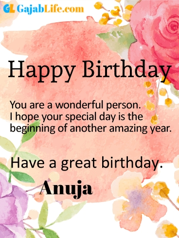 Have a great birthday anuja - happy birthday wishes card