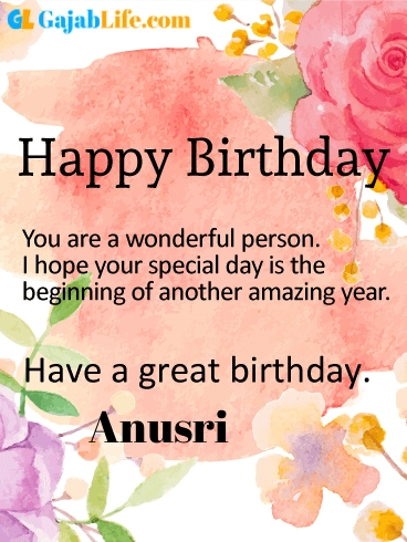 Have a great birthday anusri - happy birthday wishes card