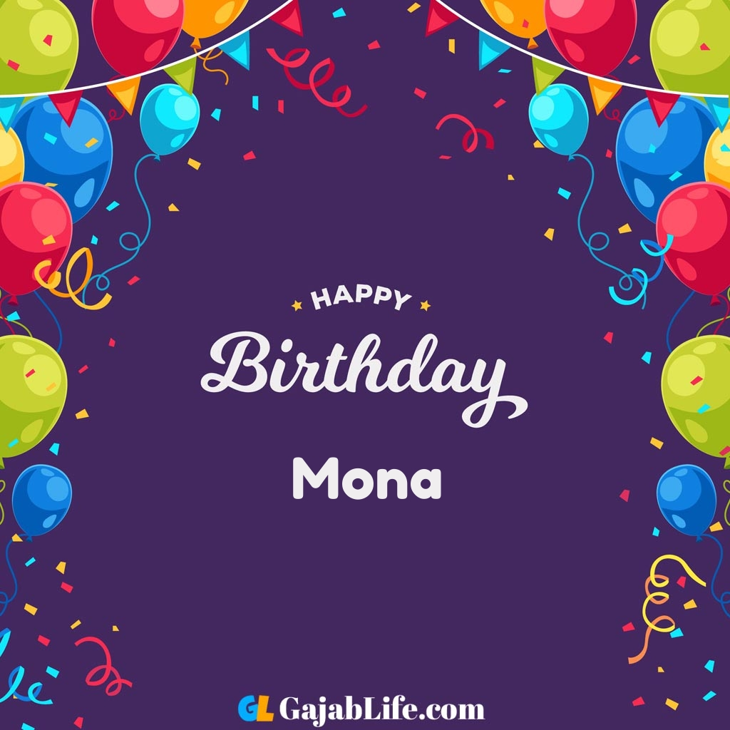 Mona Free Happy Birthday Cards With Name Pop in a card, or send an sms or text; mona free happy birthday cards with name