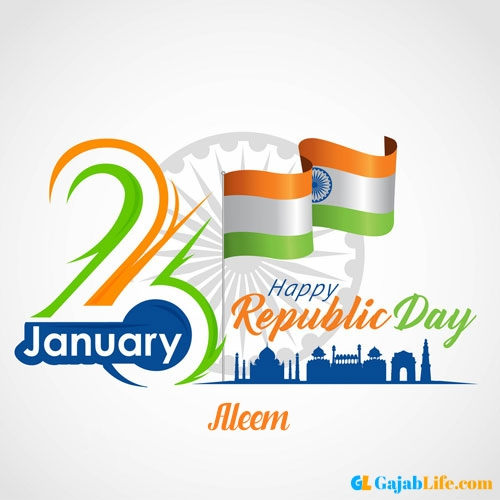 Aleem name picture of 26 january republic day images pics