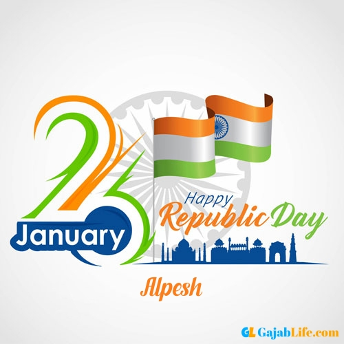 Alpesh name picture of 26 january republic day images pics