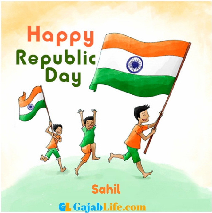 Create Your Republic Day Wallpaper Sahil With Name Profile Picture For Whatsapp January 2021