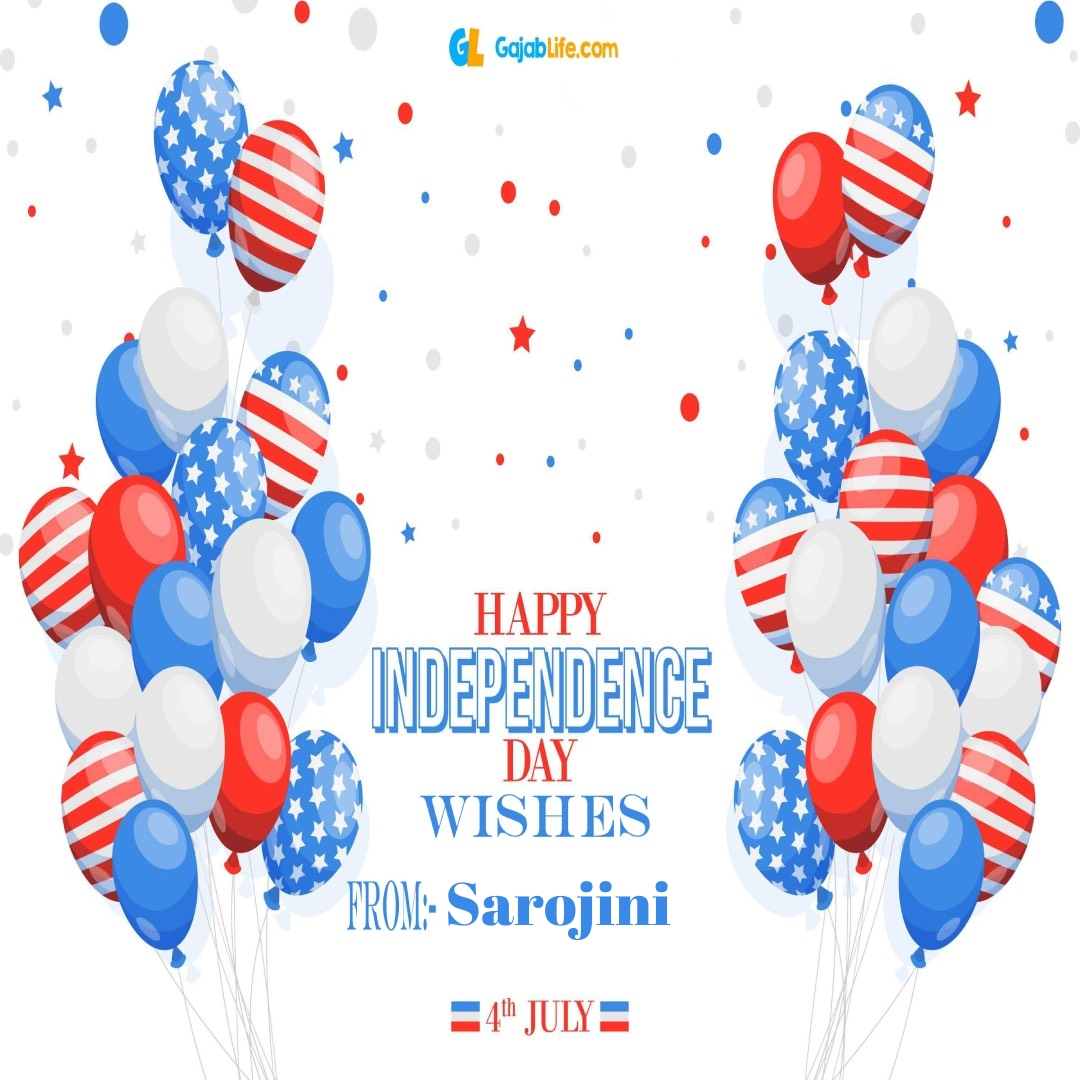 Sarojini 4th july america's independence day