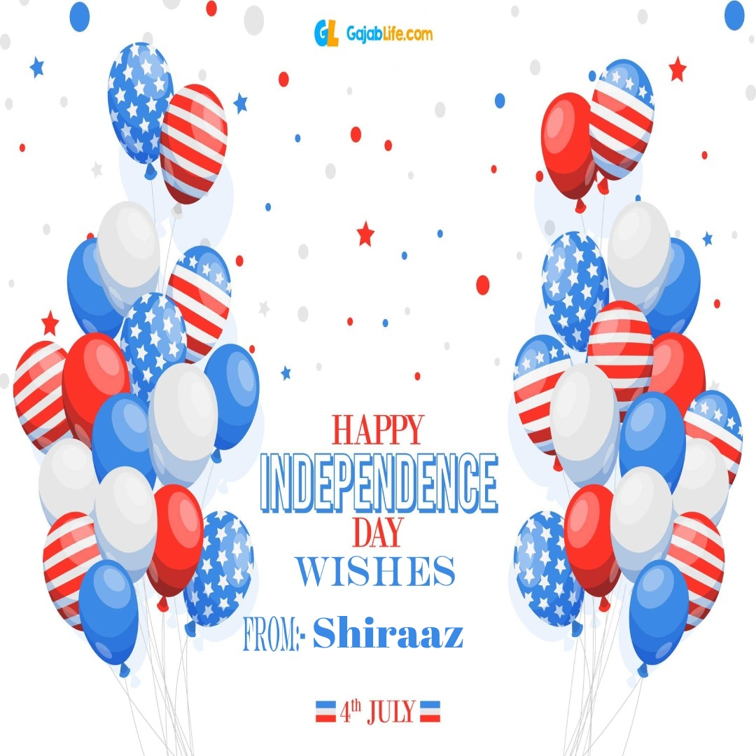 Shiraaz 4th july america's independence day