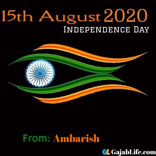 Ambarish swatantrata diwas images happy independence day images, wallpaper