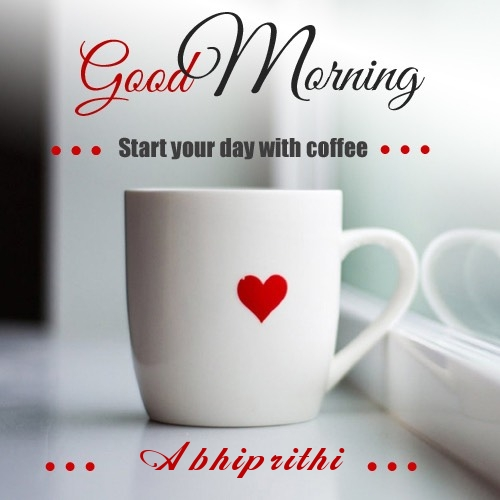 Abhiprithi wish good morning with coffee