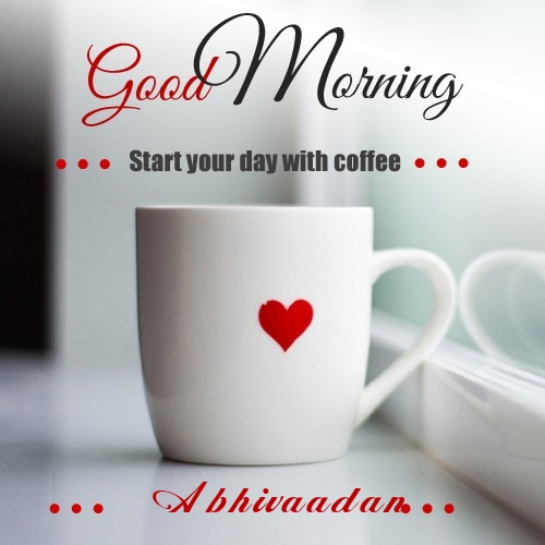 Abhivaadan wish good morning with coffee