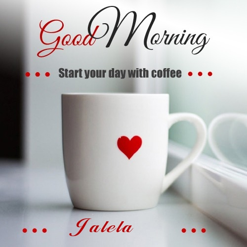 Jalela wish good morning with coffee