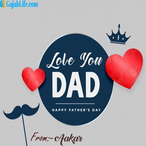 Aakar wish your dad with these lovely messages