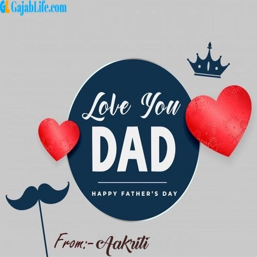 Aakriti wish your dad with these lovely messages
