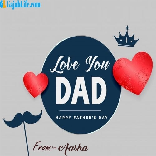 Aasha wish your dad with these lovely messages