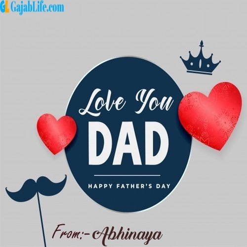 Abhinaya wish your dad with these lovely messages