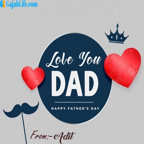 Adit wish your dad with these lovely messages